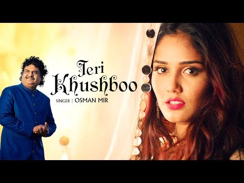 """Teri Khushboo"" Full Video Song | Osman Mir"