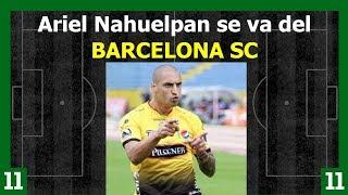 Ariel Nahuelpan se va del Barcelona SC ⚽ Fichajes 2019 Ecuador