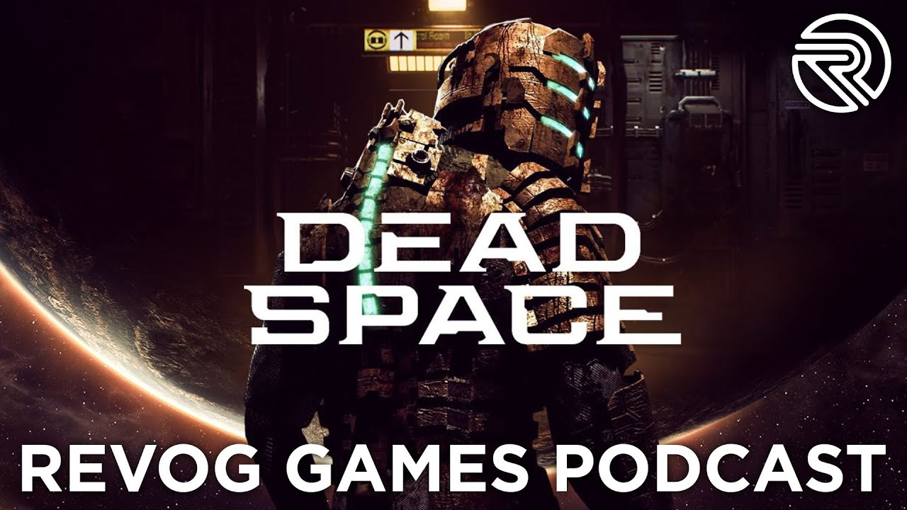 Dead Space Remake Coming - Does Gaming Have Too Many Remakes? - Revog Games Podcast