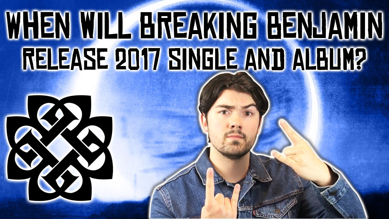 when will we get a release date for breaking benjamin 39 s new 2017 album and single youtube. Black Bedroom Furniture Sets. Home Design Ideas