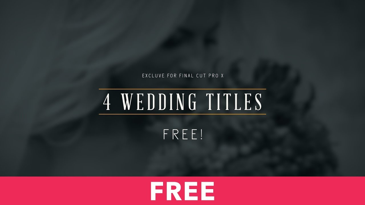 Wedding Titles Free for Final Cut Pro X