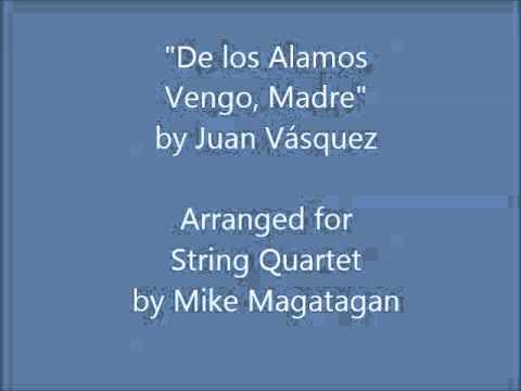"""""""De los Alamos Vengo, Madre"""" for String Quartet"""