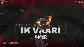 Ik Vaari Hor (Dxlay) Mp3 Song Download