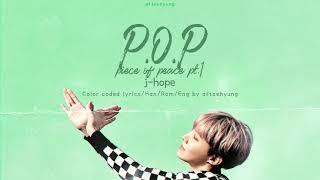 Download j-hope (제이홉) — P.O.P (Piece of Peace) Pt. 1 (Color Coded Lyrics Han/Rom/Eng)