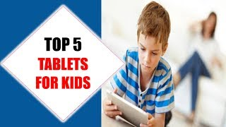 Top 5 Best Tablets For Kids 2018 | Best Tablets For Kid Review By Jumpy Express