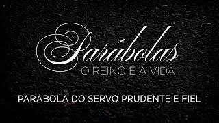 Parábola do Servo Prudente e Fiel   Pr. Eduardo Nunes