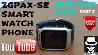 ZGPAX-S8 SMART WATCH PHONE ( APPS THAT WORK ) PART 5