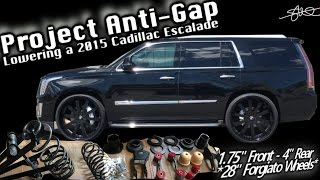 "Project Anti-Gap - Lowering a 2015 Cadillac Escalade on 28"" Wheels - Retains Smooth Factory Ride!"