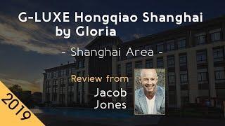 G-LUXE Hongqiao Shanghai by Gloria 5⋆ Review 2019