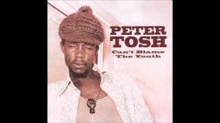 Peter Tosh - Can't Blame The Youth (1969-1972) [Full album]