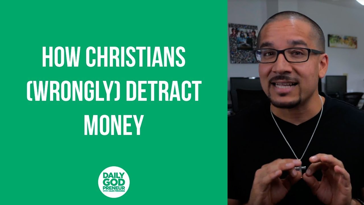 How Christians (wrongly) Detract Money