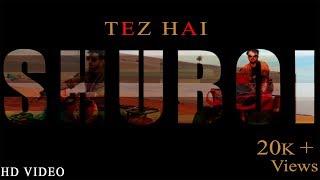 Tez Hai Shuboi Free MP3 Song Download 320 Kbps