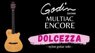 DOLCEZZA - Godin Multiac Encore - nylon guitar - dadgad tuning - Sergio Arturo Calonego [test]