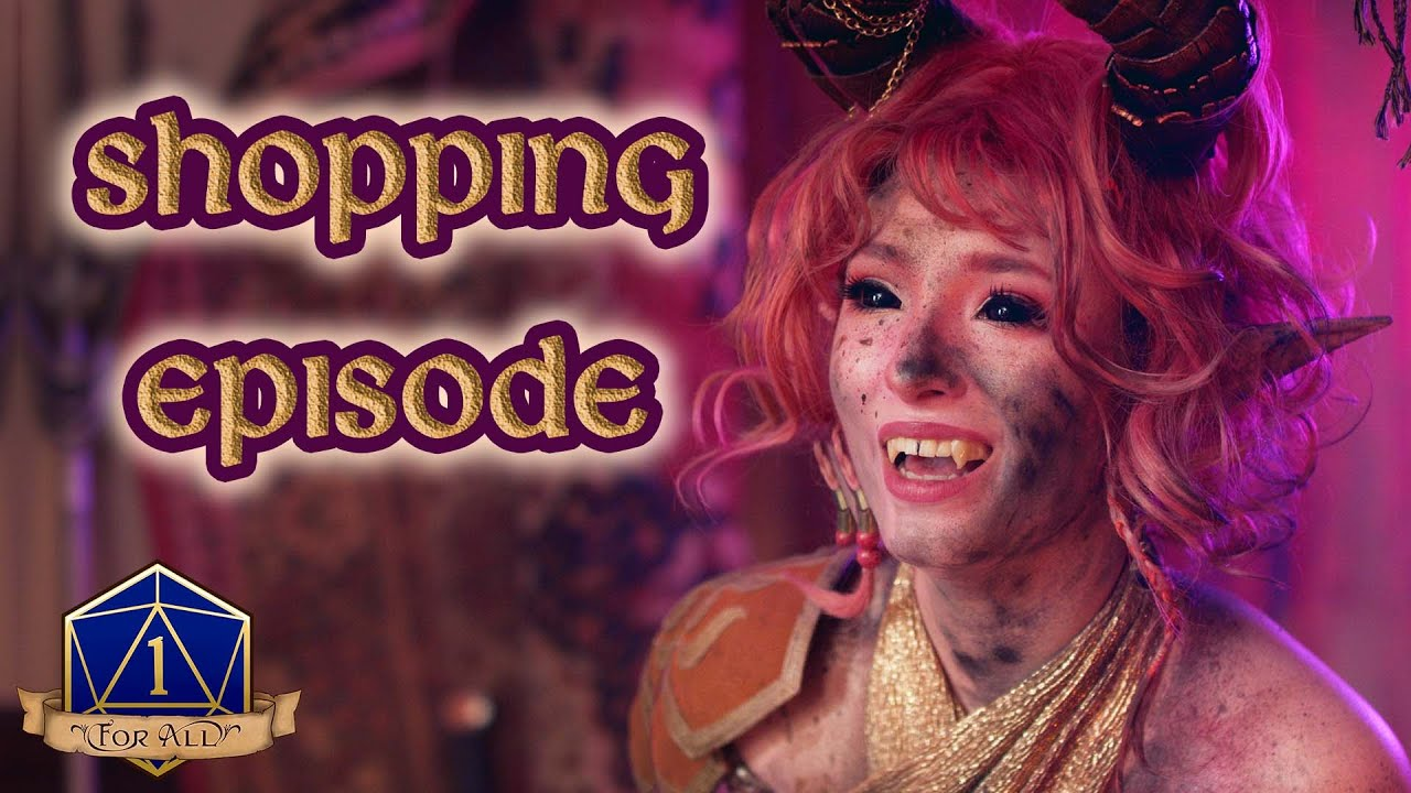 Shopping Episode | 1 For All | D&D Comedy Web-Series