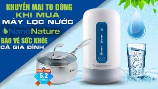Cách thay lõi lọc máy lọc nước Tupperware Nano Nature Hotline: 0961550336