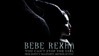 "You Can't Stop The Girl (from Disney's ""Maleficent: Mistress Of Evil"") (Audio) - Bebe Rexha"