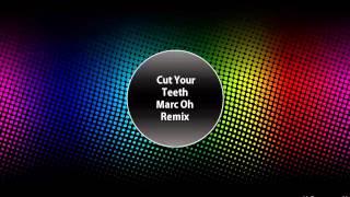 Kygo & Kyla La Grande - Cut Your Teeth (Marc Oh! Remix)