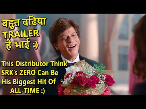 This Film Distributor Think That ZERO Will Be SRK Biggest Ever Hit I Do You Agree?