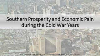 Southern Prosperity and Economic Pain in the Cold War