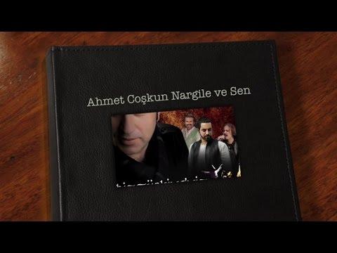 Ahmet Coşkun - Nargile Ve Sen