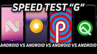 Speed Test G: Android Nougat vs Oreo vs Pie vs Android Q