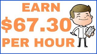 Earn $67.30 Per Hour (No Experience Needed)