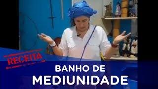 Receita: BANHO DE DESENVOLVIMENTO MEDIÚNICO com Mãe Fabiana Carvalho