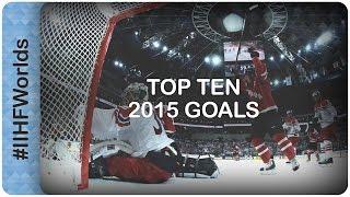 Top 10 goals of the 2015 IIHF Ice Hockey World Championship | #IIHFWorlds 2016