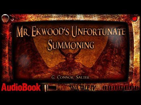 #freebooks – [Audiobook] Mr. Ekwood's Unfortunate Summoning – a supernatural fiction short story [Free Indefinitely]