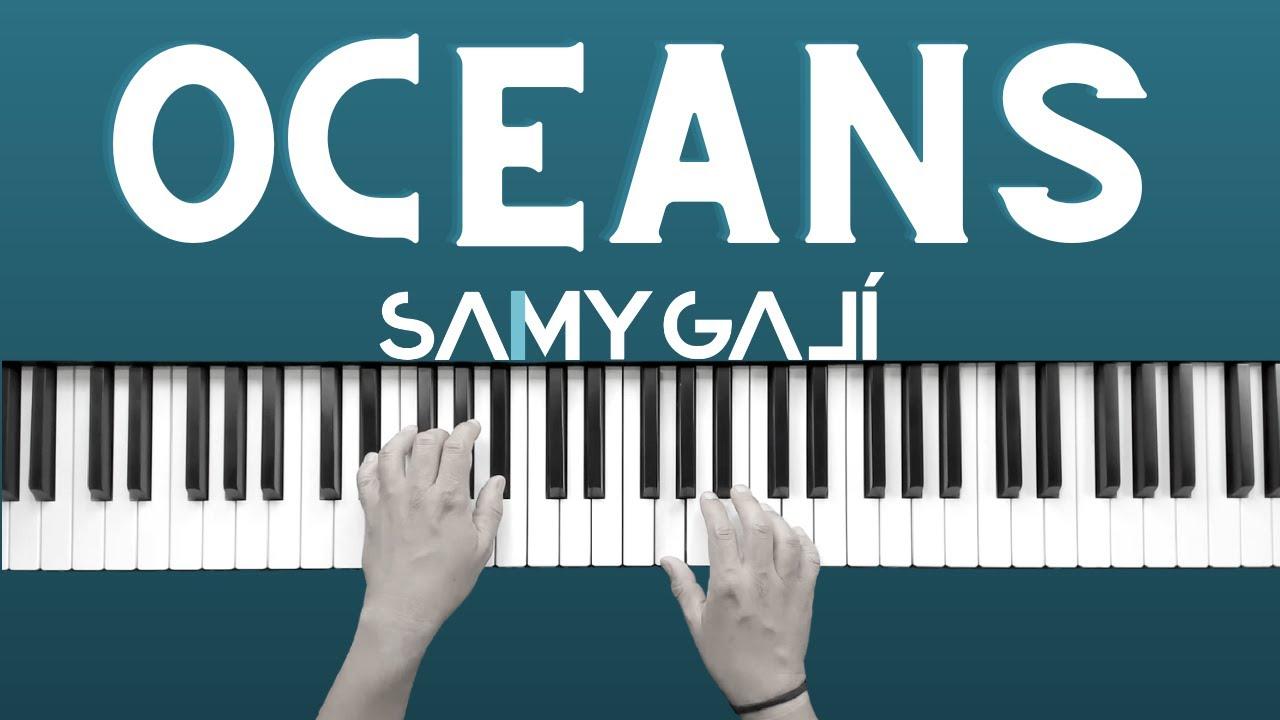Samy Galí - Oceans (Where Feet May Fail) - Solo Piano