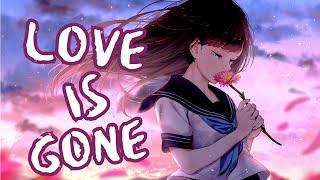 Nightcore - SLANDER - Love Is Gone ft - Dylan Matthew - {Lyrics} - (Acoustic)