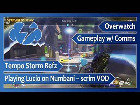 Tempo Storm Refz playing Lucio on Numbani – Overwatch scrim VOD with comms
