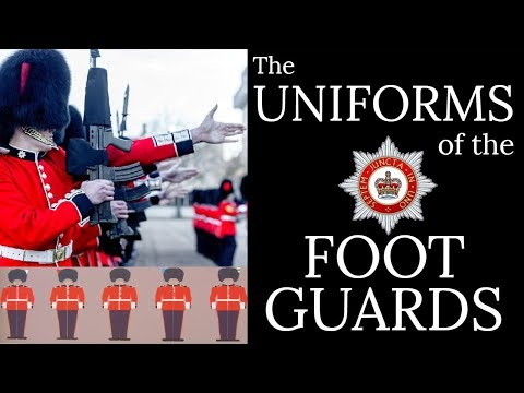 The Uniforms Of The Foot Guards