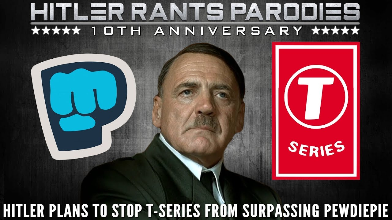 Hitler plans to stop T-Series from surpassing PewDiePie