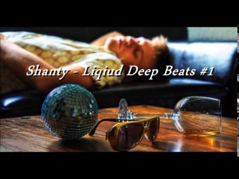 Shanty -  Liquid Deep Beats #1