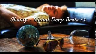 Shanty -  Liquid Deep Beats #1