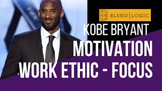 Kobe Bryant - Motivation - Work Ethic - FOCUS