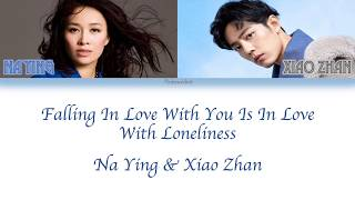 Download lagu Xiao Zhan & Na Ying - Falling In Love With You Is In Love With Loneliness (Chi/Pinyin/Eng Lyrics)