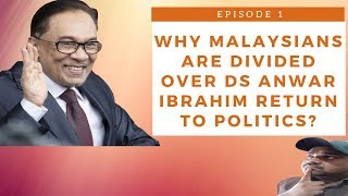Why people are so divided over DS Anwar return to politics?