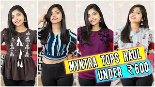 Myntra Tops Haul(12 Tops Under 600RS)| Casual Tops Haul