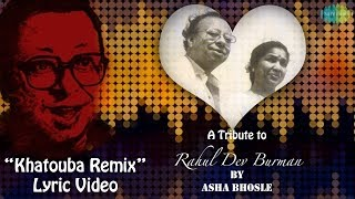 A Tribute to Rahul Dev Burman By Asha Bhosle | Khatooba Remix Lyric Video Song