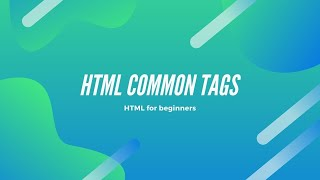 About HTML common tags for beginners