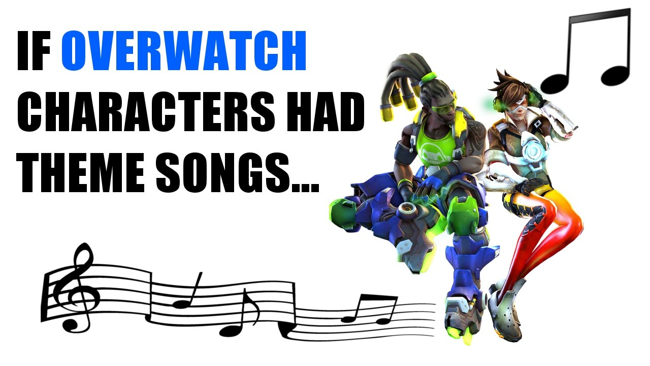 If Overwatch Characters Had Theme Songs Intro Themes
