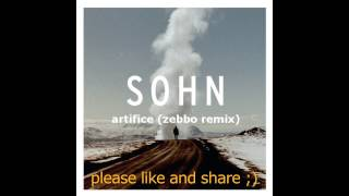 Sohn - Artifice (zebbo remix)