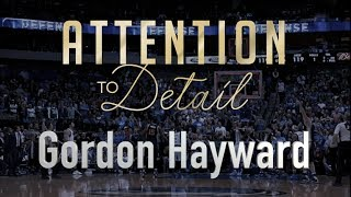 Attention to Detail: Gordon Hayward
