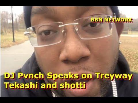 DJ Pvnch Speaks on Treyway Tekashi and shotti