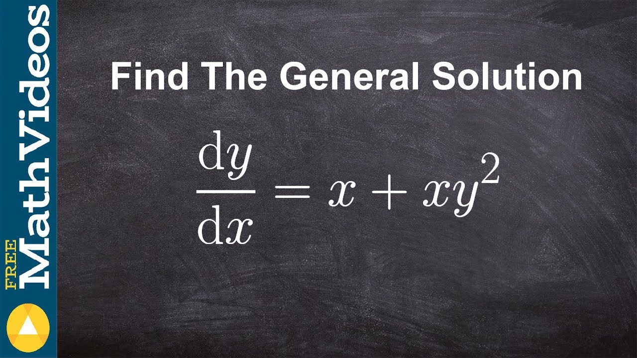 How To Determine The General Solution To A Differential Equation