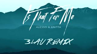 Alesso Anitta Is That For Me 3lau Remix