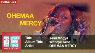 Yesu Mogya | Ohemaa Mercy | Official Audio Track