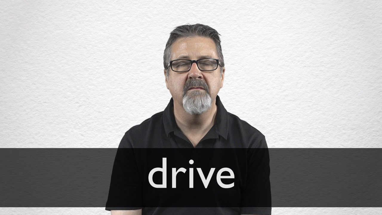 Drive definition and meaning | Collins English Dictionary